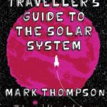 [PDF] [EPUB] A Space Traveller's Guide To The Solar System Download