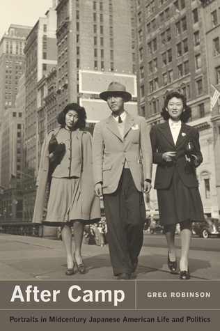 [PDF] [EPUB] After Camp: Portraits in Midcentury Japanese American Life and Politics Download by Greg Robinson