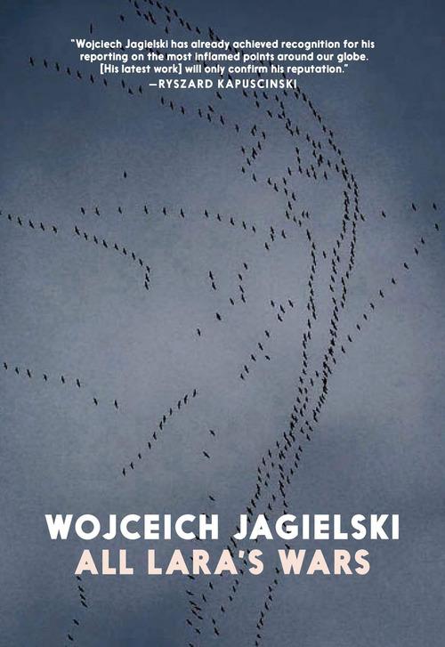 [PDF] [EPUB] All Lara's Wars Download by Wojciech Jagielski