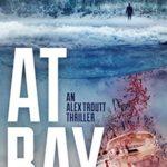 [PDF] [EPUB] At Bay (Redemption Thriller #1; Alex Troutt Thriller, #1) Download