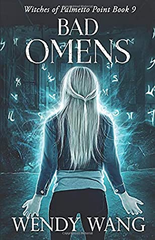 [PDF] [EPUB] Bad Omens: Witches of Palmetto Point Book 9 Download by Wendy Wang