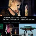 [PDF] [EPUB] Compositing Visual Effects in After Effects: Essential Techniques Download