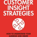 [PDF] [EPUB] Customer Insight Strategies: How to Understand Your Audience and Create Remarkable Marketing Download