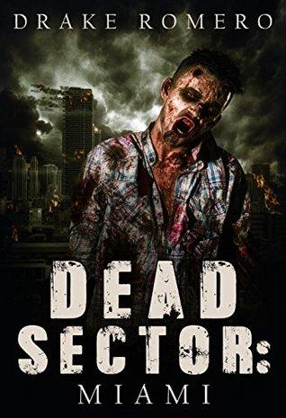 [PDF] [EPUB] Dead Sector: Miami: The James' Strain Download by Drake Romero
