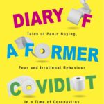 [PDF] [EPUB] Diary of a Former Covidiot : Tales of Panic Buying, Surviving and Finding Humour during the Coronavirus Pandemic Download