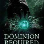 [PDF] [EPUB] Dominion Required: A Lochlan Ellyll Novel Download