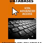 [PDF] [EPUB] ECDL ICDL Advanced Access: A step-by-step guide to Advanced Databases using Microsoft Access Download