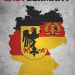 [PDF] [EPUB] East Germany: The History and Legacy of the Soviet Satellite State Established after World War II Download