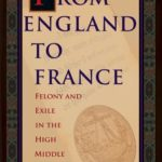 [PDF] [EPUB] From England to France: Felony and Exile in the High Middle Ages Download
