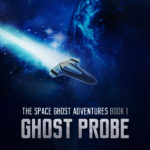 [PDF] [EPUB] Ghost Probe (The Space Ghost Adventures, #1) Download