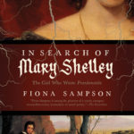 [PDF] [EPUB] In Search of Mary Shelley: The Girl Who Wrote Frankenstein Download