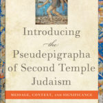 [PDF] [EPUB] Introducing the Pseudepigrapha of Second Temple Judaism: Message, Context, and Significance Download