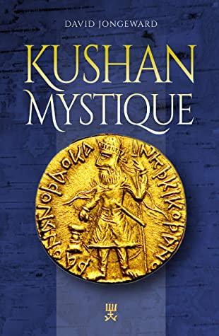 [PDF] [EPUB] Kushan Mystique Download by Daivd Jongeward