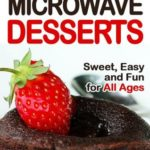 [PDF] [EPUB] Microwave Desserts: Sweet, Easy and Fun for All Ages Download