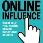 [PDF] [EPUB] Online Influence: Boost your results with proven behavioral science Download