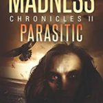 [PDF] [EPUB] PARASITIC: An Apocalyptic-Horror Thriller (MADNESS Chronicles) Download
