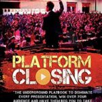 [PDF] [EPUB] Platform Closing: The Underground Playbook To Dominate Every Presentation, Win Over Your Audience And Have Them Beg You To Take Their Money Download