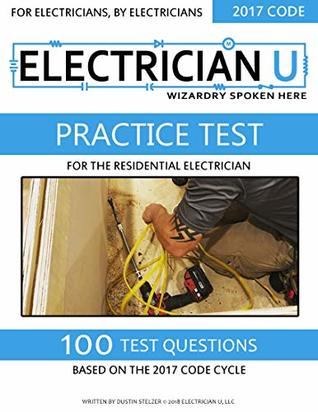 [PDF] [EPUB] Practice Test For The Residential Electrician: For Electricians By Electricians (Residential Electrician Practice Test Book 1) Download by Dustin Stelzer