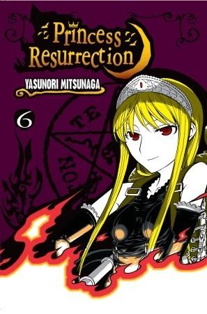 [PDF] [EPUB] Princess Resurrection, Vol. 6 Download by Yasunori Mitsunaga