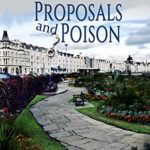 [PDF] [EPUB] Proposals and Poison (An Isle of Man Ghostly Cozy #16) Download