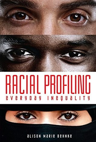 [PDF] [EPUB] Racial Profiling: Everyday Inequality Download by Alison Marie Behnke