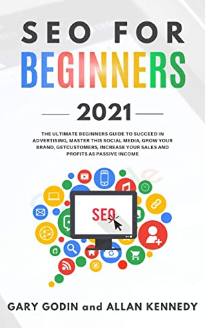 [PDF] [EPUB] SEO for beginners 2020: Learn Search Engine Optimization on Google using the Best Secrets and Strategies to Rank your Website First, Get New Customers and Growth your Business Download by Gary Godin