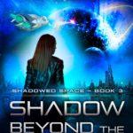 [PDF] [EPUB] Shadow Beyond the Reach (Shadowed Space #3) Download