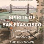 [PDF] [EPUB] Spirits of San Francisco: Voyages through the Unknown City Download