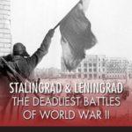 [PDF] [EPUB] Stalingrad and Leningrad: The Deadliest Battles of World War II Download