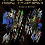 [PDF] [EPUB] The Art and Science of Digital Compositing: Techniques for Visual Effects, Animation and Motion Graphics Download