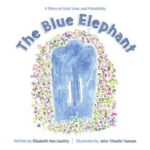 [PDF] [EPUB] The Blue Elephant: A Story of Grief, Loss, and Friendship Download