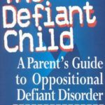 [PDF] [EPUB] The Defiant Child: A Parent's Guide to Oppositional Defiant Disorder Download