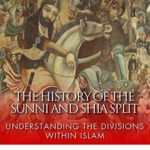 [PDF] [EPUB] The History of the Sunni and Shia Split: Understanding the Divisions within Islam Download
