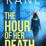 [PDF] [EPUB] The Hour of Her Death (Kendra Dillon Cold Case Thriller, #1) Download