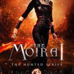 [PDF] [EPUB] The Moirai (The Hunted, #3) Download