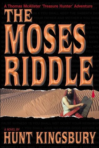 [PDF] [EPUB] The Moses Riddle (Treasure Hunter (Bimini Road Publishing)) Download by Hunt Kingsbury