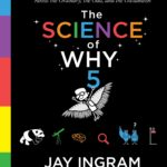 [PDF] [EPUB] The Science of Why, Volume 5: Answers to Questions About the Ordinary, the Odd, and the Outlandish Download
