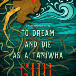 [PDF] [EPUB] To Dream and Die as a Taniwha Girl (Yarnsworld #5) Download