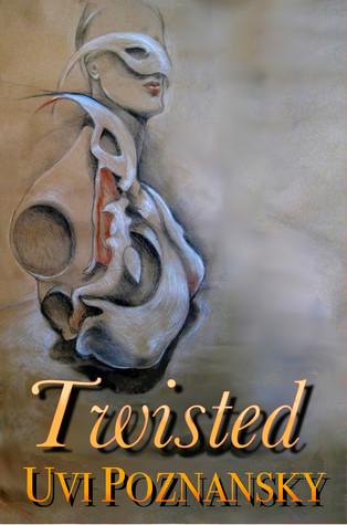 [PDF] [EPUB] Twisted Download by Uvi Poznansky