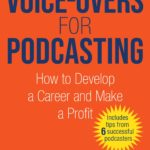 [PDF] [EPUB] Voice-Overs for Podcasting: How to Develop a Career and Make a Profit Download