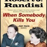 [PDF] [EPUB] When Somebody Kills You (Rat Pack Mysteries, #10) Download