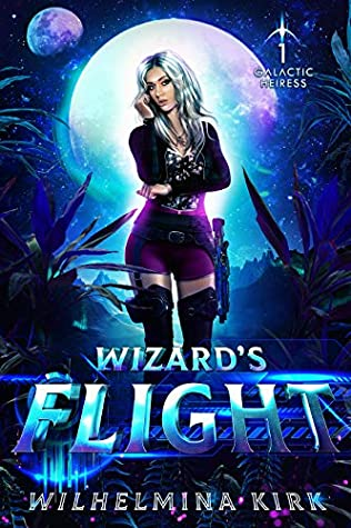 [PDF] [EPUB] Wizard's Flight (Galactic Heiress #1) Download by T.M. Catron
