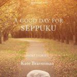 [PDF] [EPUB] A Good Day for Seppuku: Stories Download