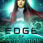 [PDF] [EPUB] Edge of Destruction (Synchrony Souls Book 1) Download