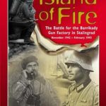 [PDF] [EPUB] Island Of Fire: The Battle For The Barrikady Gun Factory In Stalingrad Download