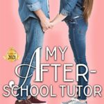 [PDF] [EPUB] My After-School Tutor (Sweet Mountain High: Year Two, #1) Download