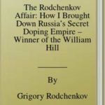 [PDF] [EPUB] The Rodchenkov Affair: How I Brought Down Russia's Secret Doping Empire – Winner of the William Hill Sports Book of the Year 2020 Download