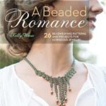 [PDF] [EPUB] A Beaded Romance: 26 Beadweaving Patterns and Projects for Gorgeous Jewelry Download