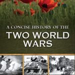 [PDF] [EPUB] A Concise History of Two World Wars Download