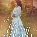 [PDF] [EPUB] A Kerry Marriage (The Shamrock Romances Book 1) Download
